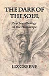 The Dark of the Soul - Psychopathology in the Horoscope